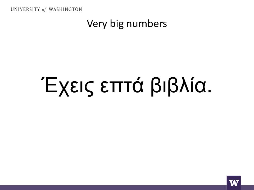 Very big numbers Έχεις επτά βιβλία.