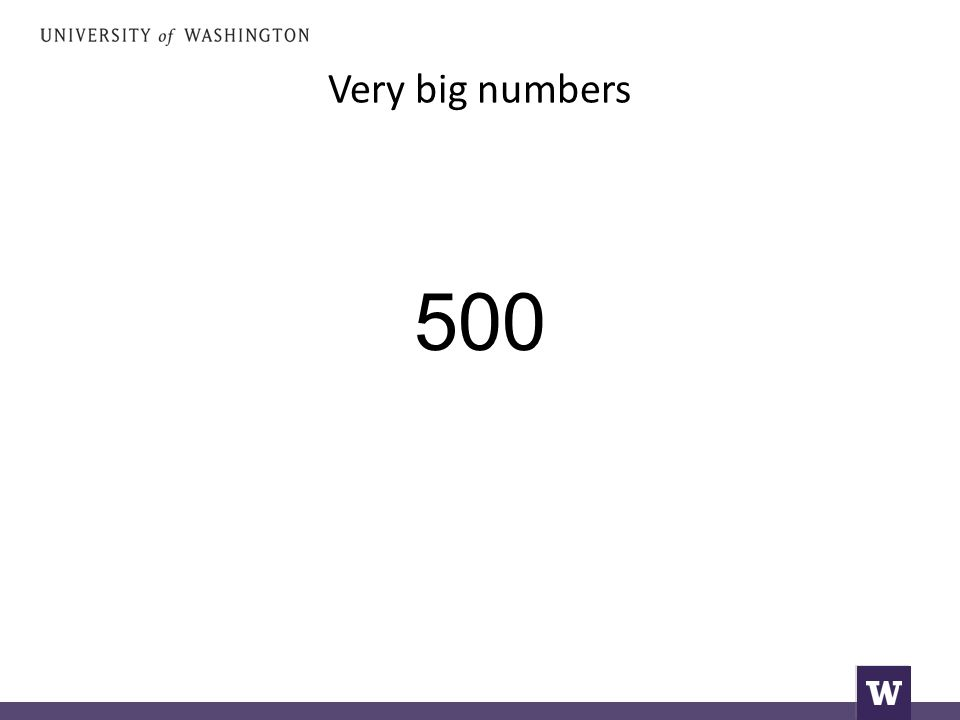 Very big numbers 500