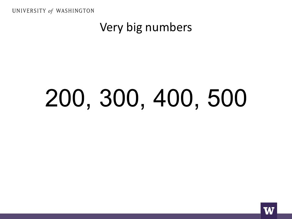 Very big numbers 200, 300, 400, 500