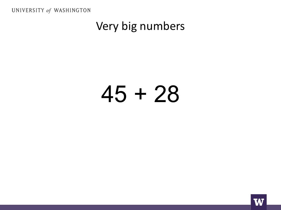 Very big numbers 45 + 28