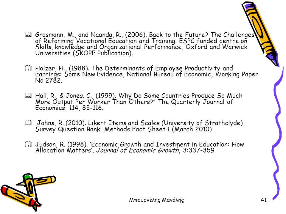 Μπουρνέλης Μανόλης41  Grosmann, M., and Naanda, R., (2006). Back to the Future? The Challenges of Reforming Vocational Education and Training. ESPC f