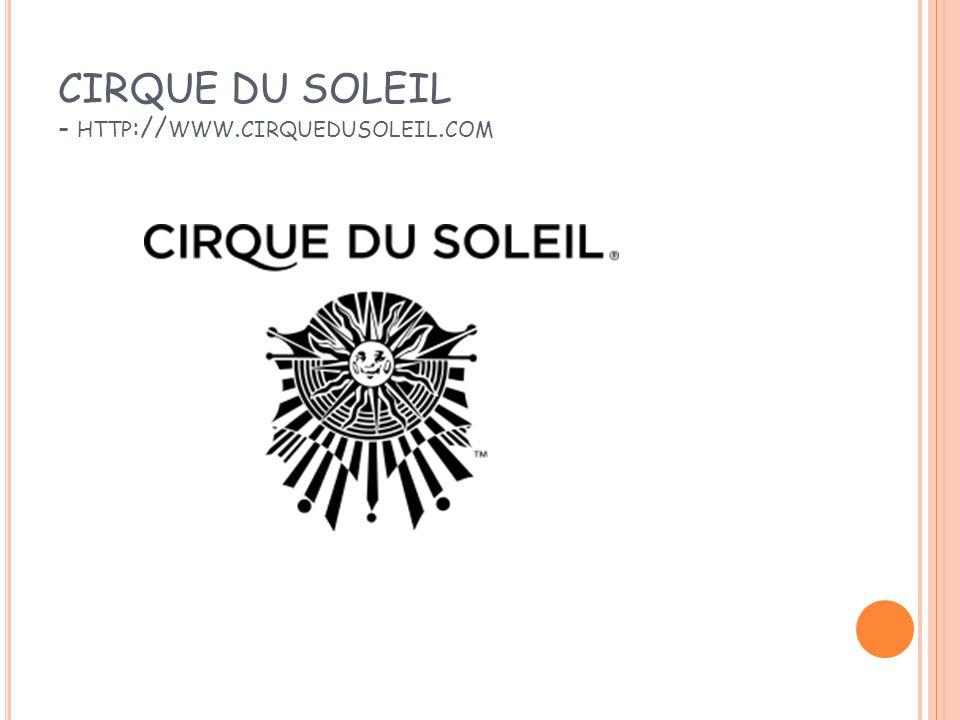 CIRQUE DU SOLEIL - HTTP :// WWW. CIRQUEDUSOLEIL. COM