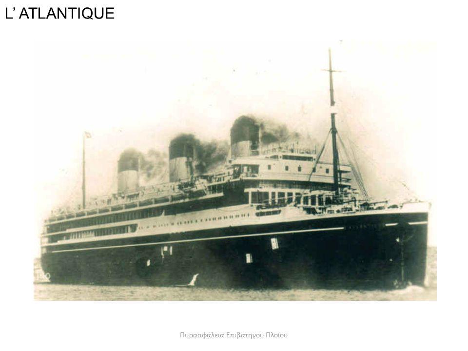 L' ATLANTIQUE Πυρασφάλεια Επιβατηγού Πλοίου