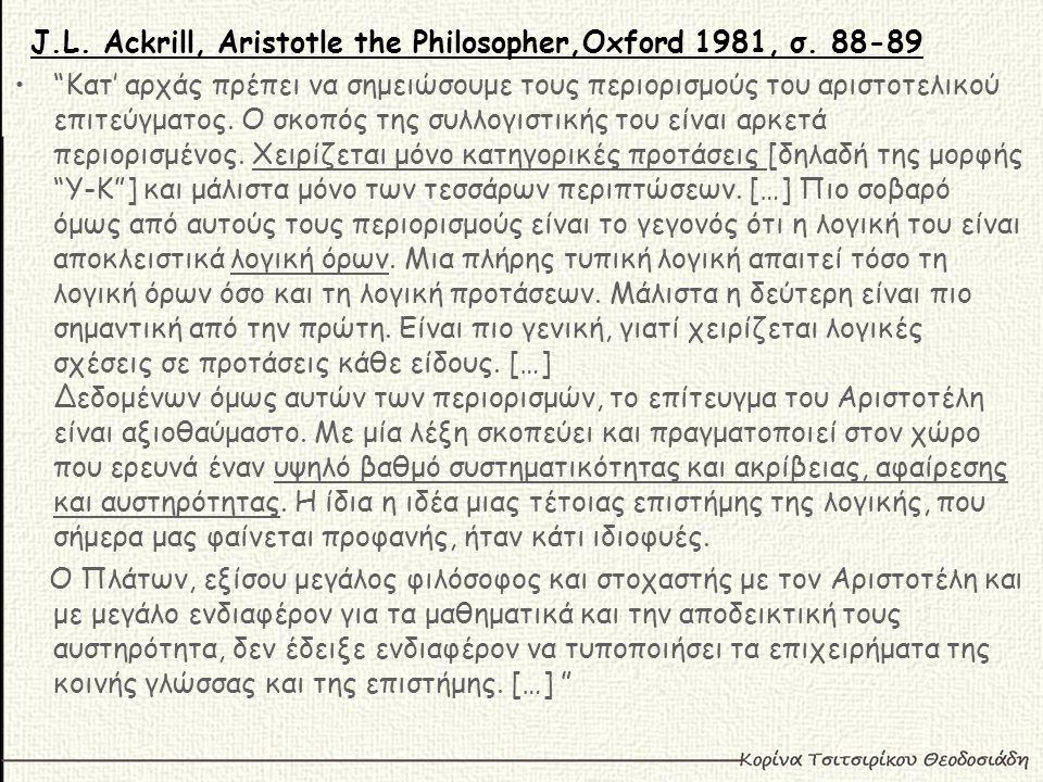 J.L.Ackrill, Aristotle the Philosopher,Oxford 1981, σ.