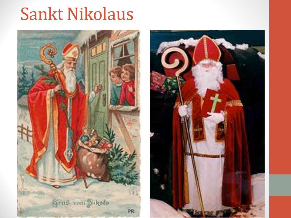 Στις 6 Δεκεμβρίου γιορτάζεται ο Sankt Nikolaus (ο Άγιος Νικόλαος) που είναι παρόμοιος του Αγίου Βασιλείου ως προς το έθιμο των δώρων. Στη λαογραφική τ
