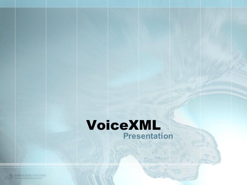 VoiceXML Presentation