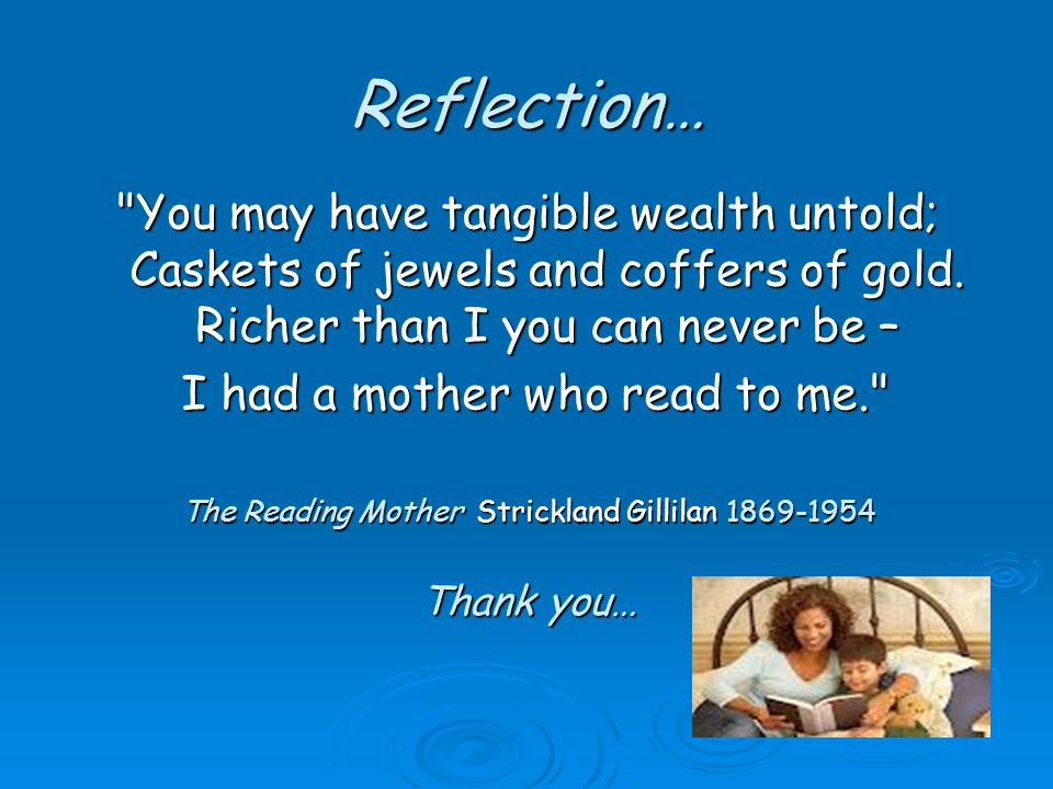 You may have tangible wealth untold; Caskets of jewels and coffers of gold.