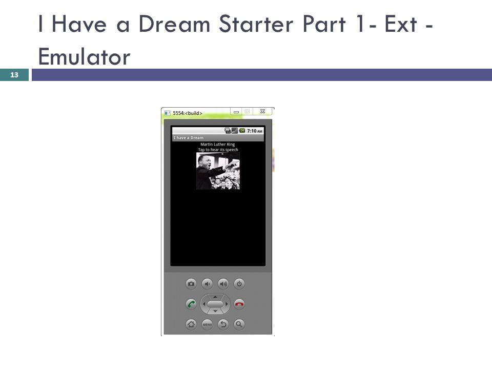 I Have a Dream Starter Part 1- Ext - Emulator 13