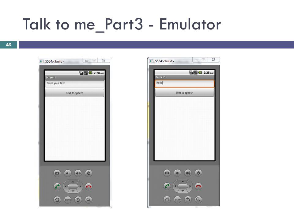 Talk to me_Part3 - Emulator 46