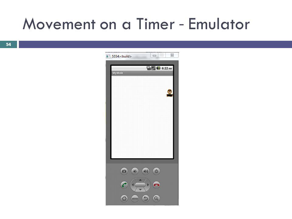 Movement on a Timer - Emulator 54