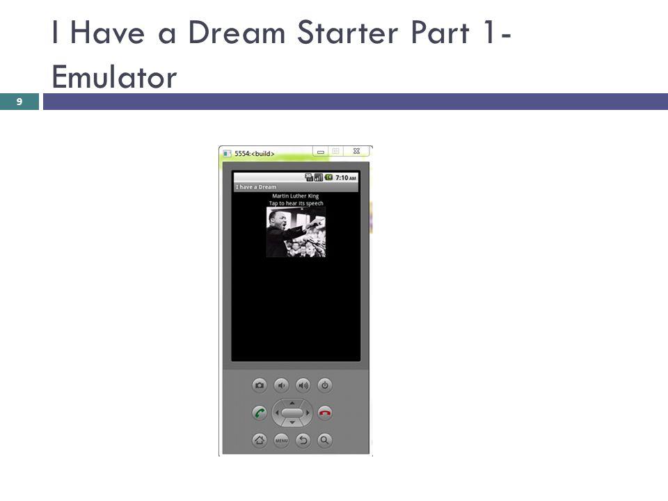 I Have a Dream Starter Part 1- Emulator 9