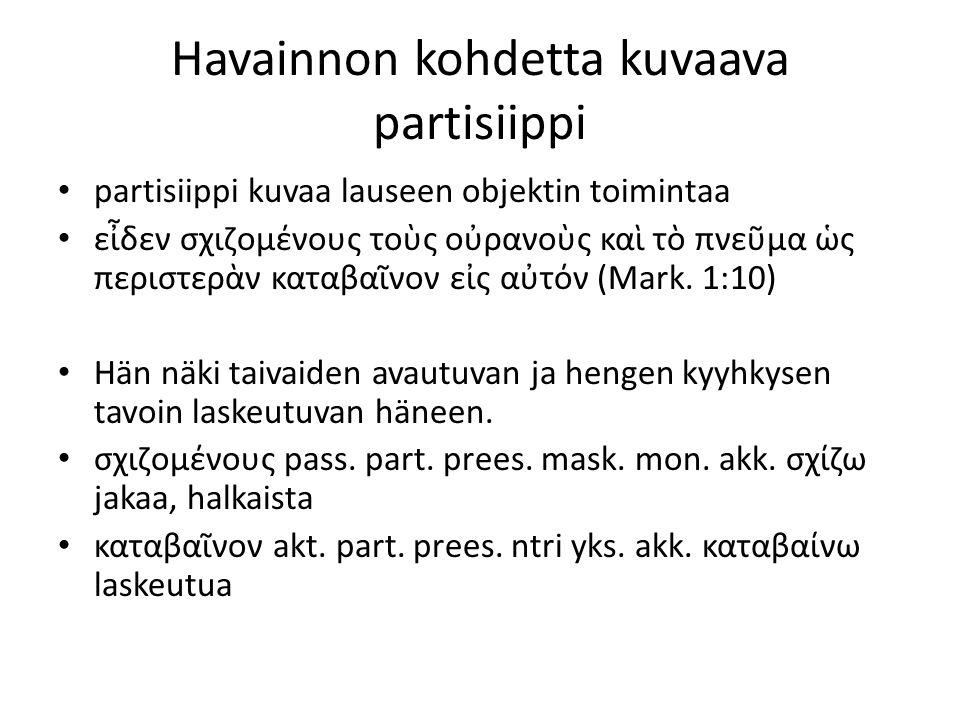 Imperatiivi, kertaus ὁ καυχώμενος ἐν κυρίῳ καυχάσθω.