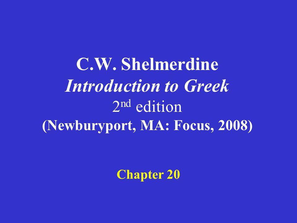 Shelmerdine Chapter 20 for next class (Monday, February 7, 2011): Quiz: vocabulary –Adjectives: omit βραδ ύ ς, ε ὐ γεν ή ς, ε ὐ τυχ ή ς, σ ώ φρων.