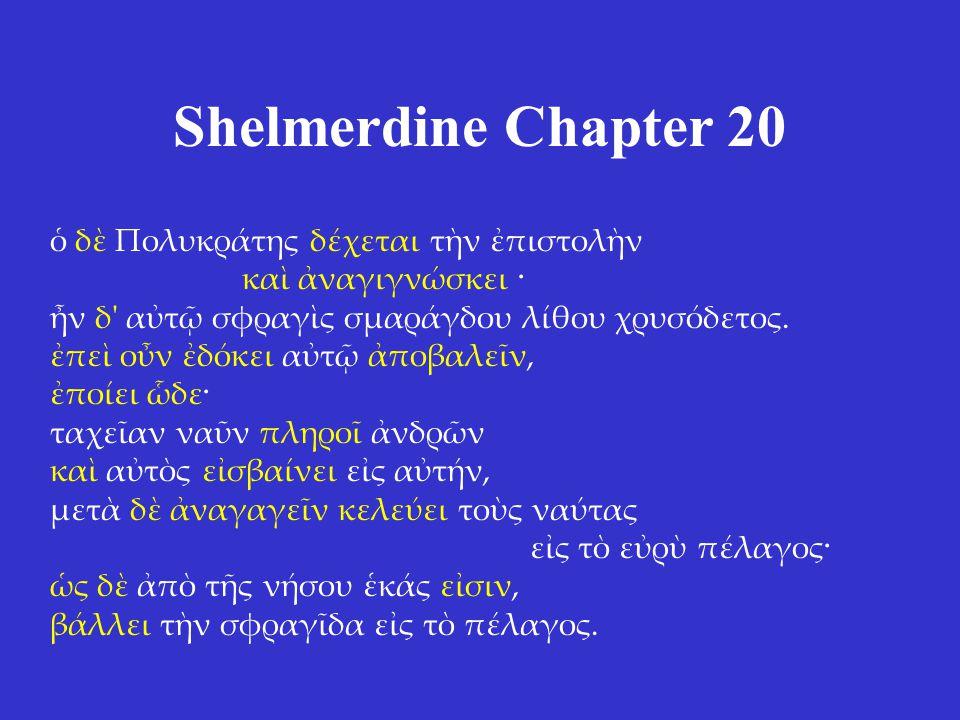 Shelmerdine Chapter 20 ὁ δὲ Πολυκράτης δέχεται τὴν ἐπιστολὴν καὶ ἀναγιγνώσκει · ἦν δ αὐτῷ σφραγὶς σμαράγδου λίθου χρυσόδετος.