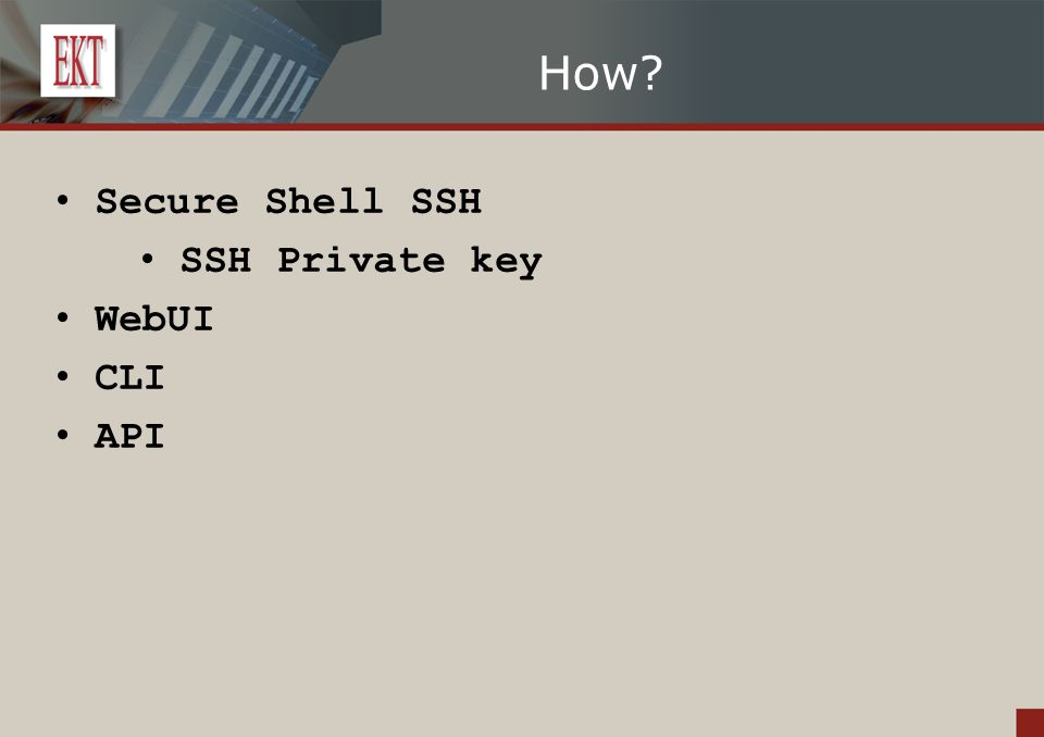 How Secure Shell SSH SSH Private key WebUI CLI API