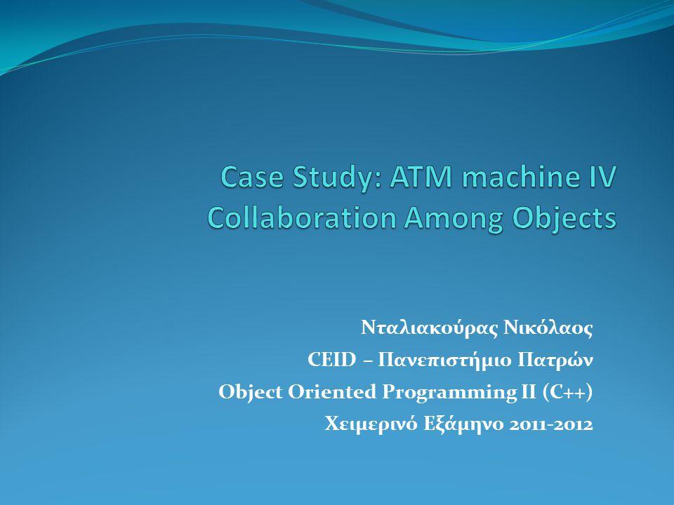 Νταλιακούρας Νικόλαος CEID – Πανεπιστήμιο Πατρών Object Oriented Programming II (C++) Χειμερινό Εξάμηνο 2011-2012