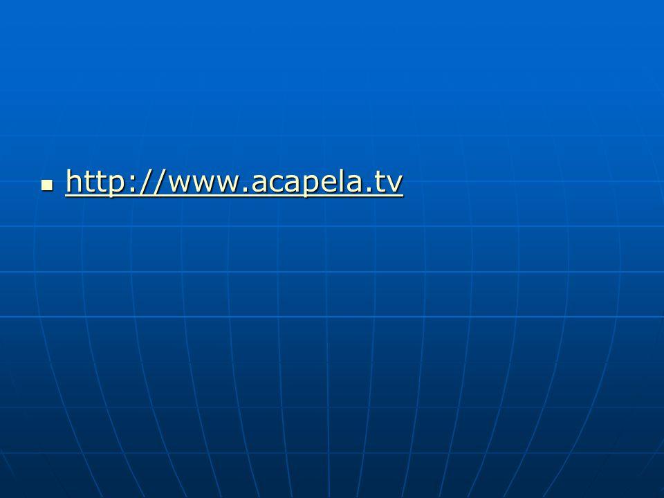 http://www.acapela.tv http://www.acapela.tv http://www.acapela.tv