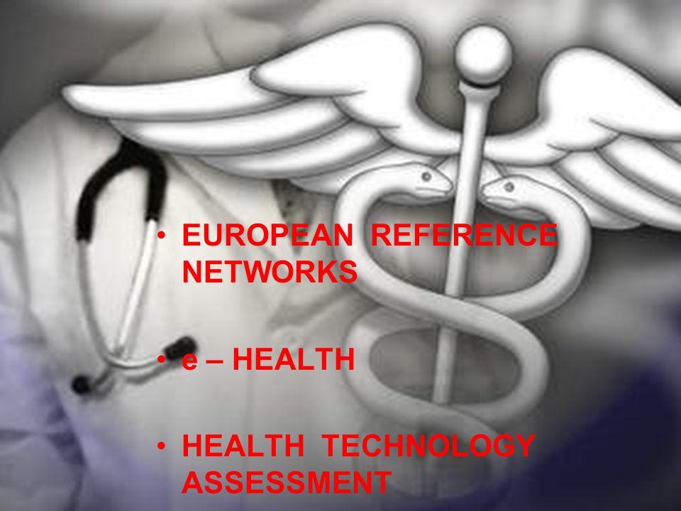 EUROPEAN REFERENCE NETWORKS e – HEALTH HEALTH TECHNOLOGY ASSESSMENT