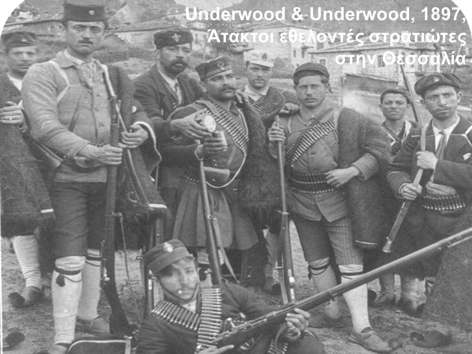 Underwood & Underwood, 1897, Άτακτοι εθελοντές στρατιώτες στην Θεσσαλία