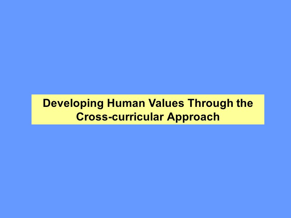 Developing Human Values Through the Cross-curricular Approach