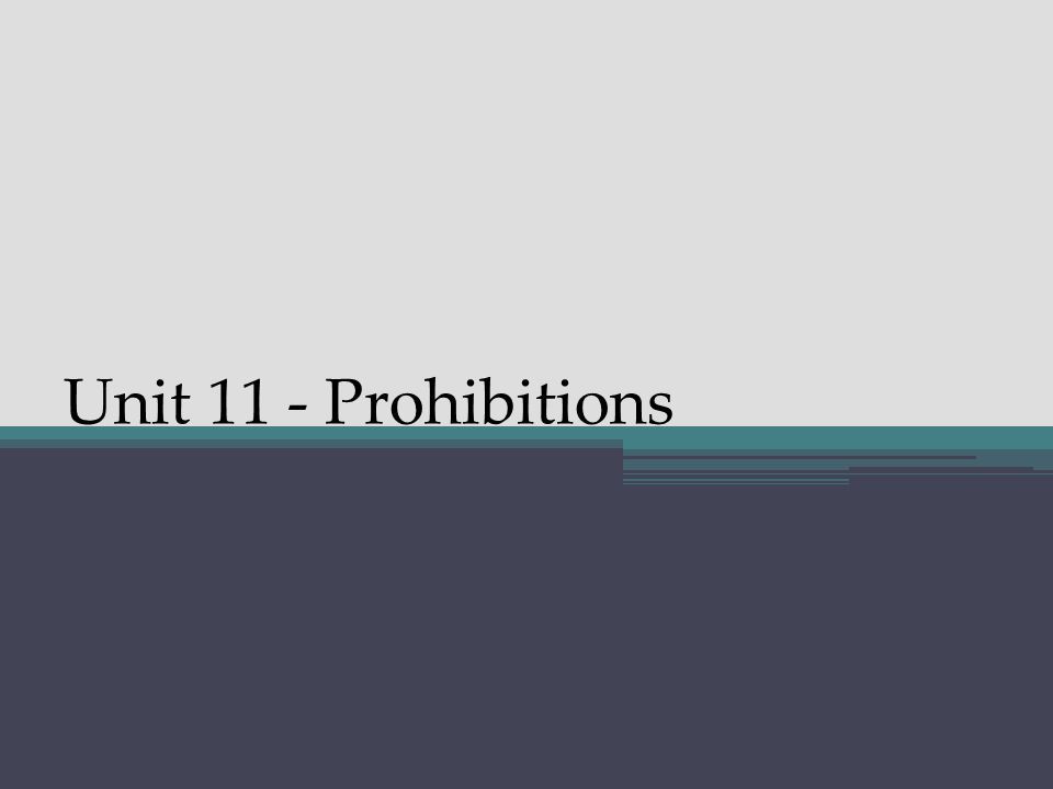 Unit 11 - Prohibitions