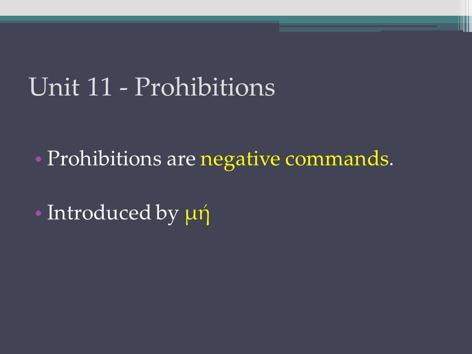 Unit 11 - Prohibitions μὴ λύσωμεν τοὺς στρατιώτας.