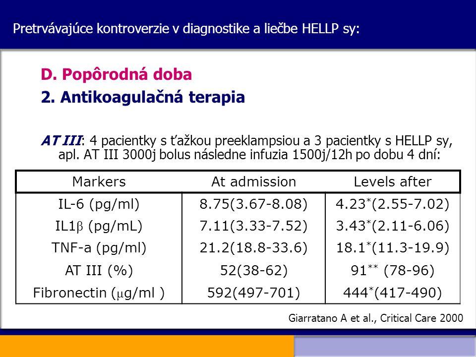 Pretrvávajúce kontroverzie v diagnostike a liečbe HELLP sy: D. Popôrodná doba 2. Antikoagulačná terapia AT III: 4 pacientky s ťažkou preeklampsiou a 3