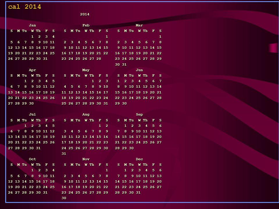 cal 2014 2014 2014 Jan Feb Mar Jan Feb Mar S M Tu W Th F S S M Tu W Th F S S M Tu W Th F S S M Tu W Th F S S M Tu W Th F S S M Tu W Th F S 1 2 3 4 1 1 1 2 3 4 1 1 5 6 7 8 9 10 11 2 3 4 5 6 7 8 2 3 4 5 6 7 8 5 6 7 8 9 10 11 2 3 4 5 6 7 8 2 3 4 5 6 7 8 12 13 14 15 16 17 18 9 10 11 12 13 14 15 9 10 11 12 13 14 15 19 20 21 22 23 24 25 16 17 18 19 20 21 22 16 17 18 19 20 21 22 26 27 28 29 30 31 23 24 25 26 27 28 23 24 25 26 27 28 29 30 31 30 31 Apr May Jun Apr May Jun S M Tu W Th F S S M Tu W Th F S S M Tu W Th F S S M Tu W Th F S S M Tu W Th F S S M Tu W Th F S 1 2 3 4 5 1 2 3 1 2 3 4 5 6 7 1 2 3 4 5 1 2 3 1 2 3 4 5 6 7 6 7 8 9 10 11 12 4 5 6 7 8 9 10 8 9 10 11 12 13 14 6 7 8 9 10 11 12 4 5 6 7 8 9 10 8 9 10 11 12 13 14 13 14 15 16 17 18 19 11 12 13 14 15 16 17 15 16 17 18 19 20 21 20 21 22 23 24 25 26 18 19 20 21 22 23 24 22 23 24 25 26 27 28 27 28 29 30 25 26 27 28 29 30 31 29 30 Jul Aug Sep Jul Aug Sep S M Tu W Th F S S M Tu W Th F S S M Tu W Th F S S M Tu W Th F S S M Tu W Th F S S M Tu W Th F S 1 2 3 4 5 1 2 1 2 3 4 5 6 1 2 3 4 5 1 2 1 2 3 4 5 6 6 7 8 9 10 11 12 3 4 5 6 7 8 9 7 8 9 10 11 12 13 6 7 8 9 10 11 12 3 4 5 6 7 8 9 7 8 9 10 11 12 13 13 14 15 16 17 18 19 10 11 12 13 14 15 16 14 15 16 17 18 19 20 20 21 22 23 24 25 26 17 18 19 20 21 22 23 21 22 23 24 25 26 27 27 28 29 30 31 24 25 26 27 28 29 30 28 29 30 31 31 Oct Nov Dec Oct Nov Dec S M Tu W Th F S S M Tu W Th F S S M Tu W Th F S S M Tu W Th F S S M Tu W Th F S S M Tu W Th F S 1 2 3 4 1 1 2 3 4 5 6 1 2 3 4 1 1 2 3 4 5 6 5 6 7 8 9 10 11 2 3 4 5 6 7 8 7 8 9 10 11 12 13 5 6 7 8 9 10 11 2 3 4 5 6 7 8 7 8 9 10 11 12 13 12 13 14 15 16 17 18 9 10 11 12 13 14 15 14 15 16 17 18 19 20 19 20 21 22 23 24 25 16 17 18 19 20 21 22 21 22 23 24 25 26 27 26 27 28 29 30 31 23 24 25 26 27 28 29 28 29 30 31 30 30