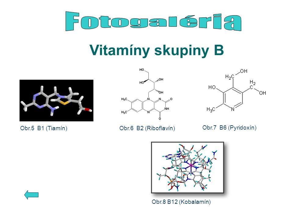 Vitamíny skupiny B Obr.5 B1 (Tiamín)Obr.6 B2 (Riboflavín) Obr.7 B6 (Pyridoxín) Obr.8 B12 (Kobalamín)