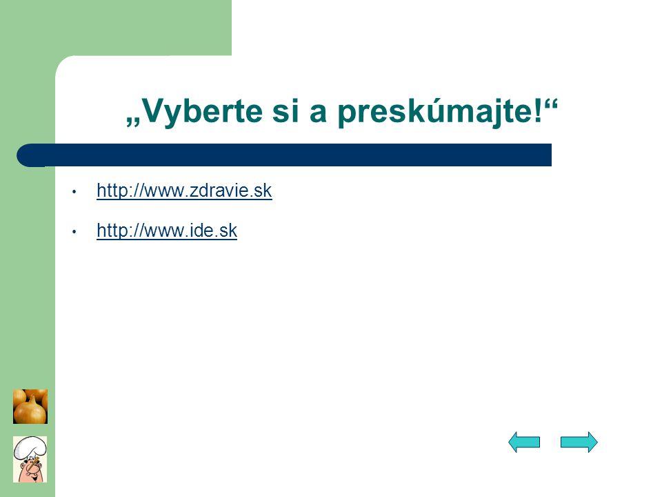 """Vyberte si a preskúmajte!"" http://www.zdravie.sk http://www.ide.sk"