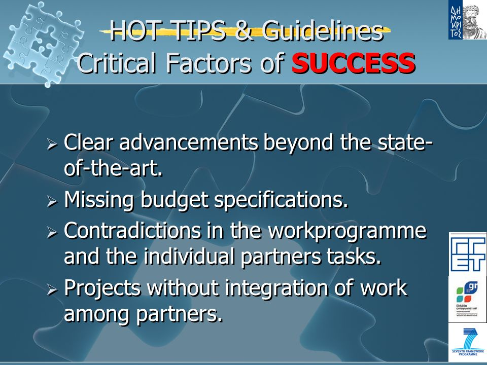 HOT TIPS & Guidelines Critical Factors of SUCCESS  Clear advancements beyond the state- of-the-art.