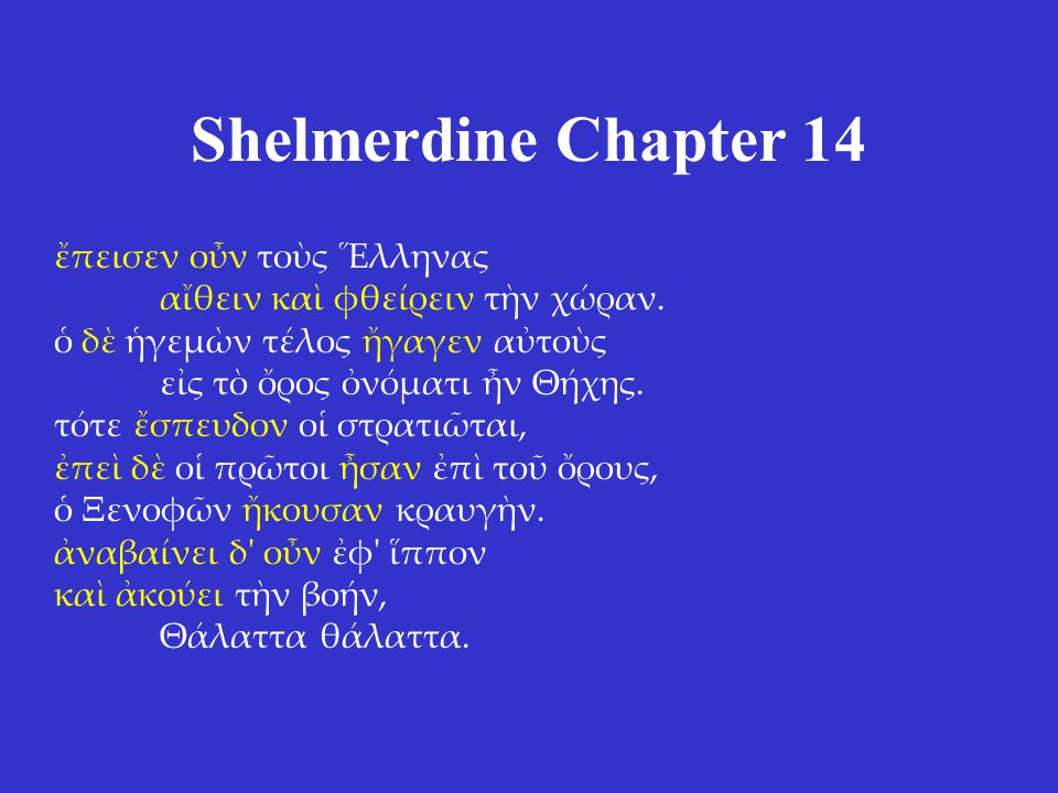 Shelmerdine Chapter 14 ἔπεισεν οὖν τοὺς Ἕλληνας αἴθειν καὶ φθείρειν τὴν χώραν.