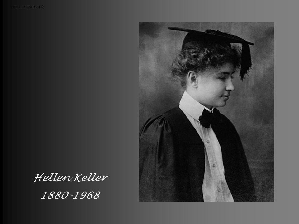 Hellen Keller 1880-1968 HELLEN KELLER