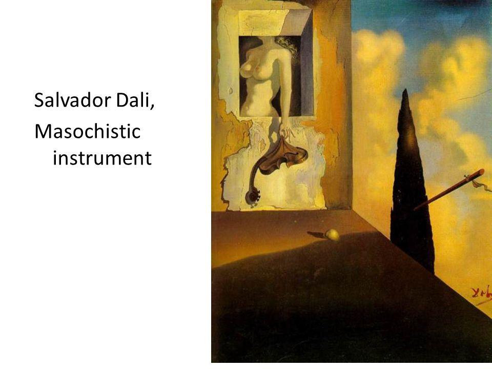Salvador Dali, Masochistic instrument