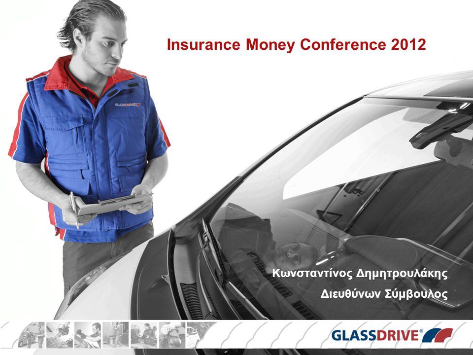Insurance Money Conference 2012 Κωνσταντίνος Δημητρουλάκης Διευθύνων Σύμβουλος