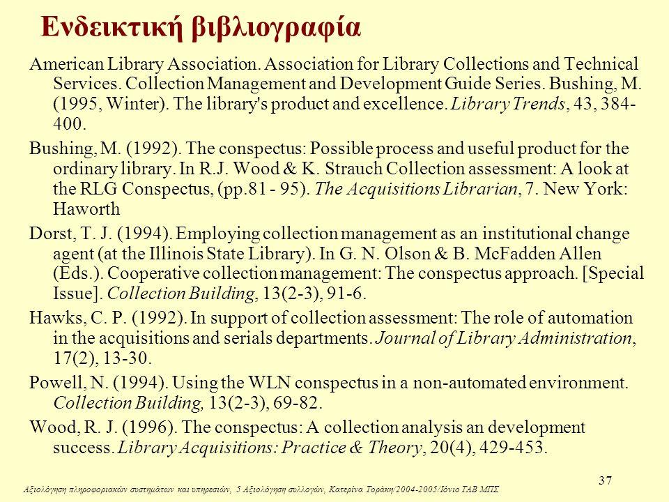 Αξιολόγηση πληροφοριακών συστημάτων και υπηρεσιών, 5 Αξιολόγηση συλλογών, Κατερίνα Τοράκη/2004-2005/Ιόνιο ΤΑΒ ΜΠΣ 37 Ενδεικτική βιβλιογραφία American Library Association.