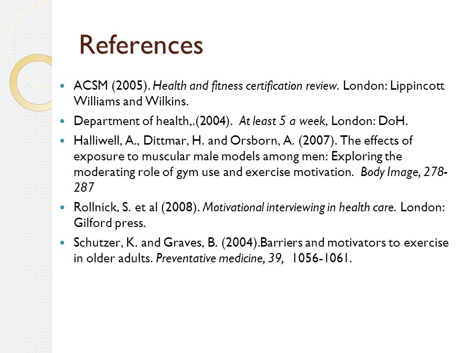 References ACSM (2005). Health and fitness certification review.