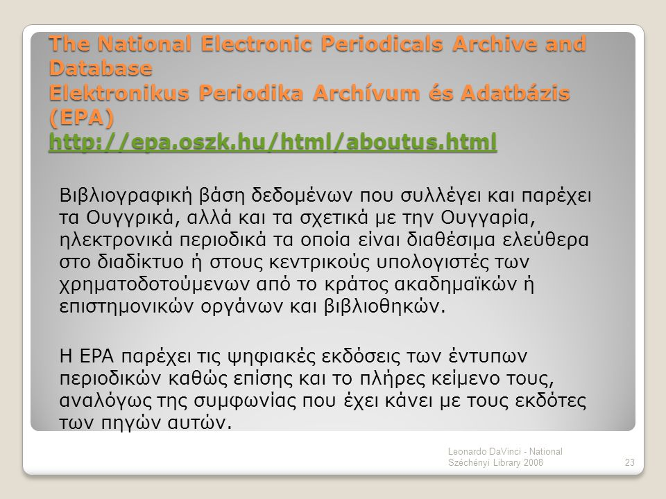 The National Electronic Periodicals Archive and Database Elektronikus Periodika Archívum és Adatbázis (EPA) http://epa.oszk.hu/html/aboutus.html http:
