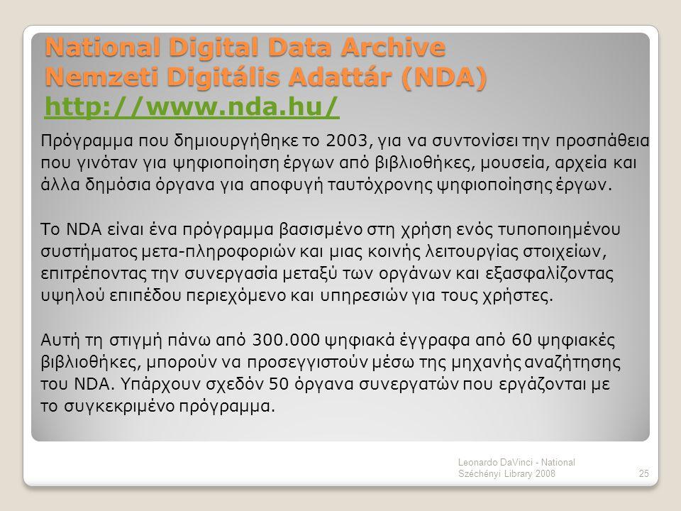 National Digital Data Archive Nemzeti Digitális Adattár (NDA) National Digital Data Archive Nemzeti Digitális Adattár (NDA) http://www.nda.hu/ http://