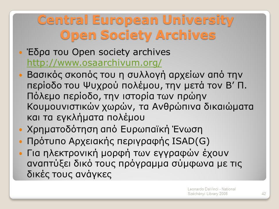 Central European University Open Society Archives Έδρα του Open society archives http://www.osaarchivum.org/ http://www.osaarchivum.org/ Βασικός σκοπό