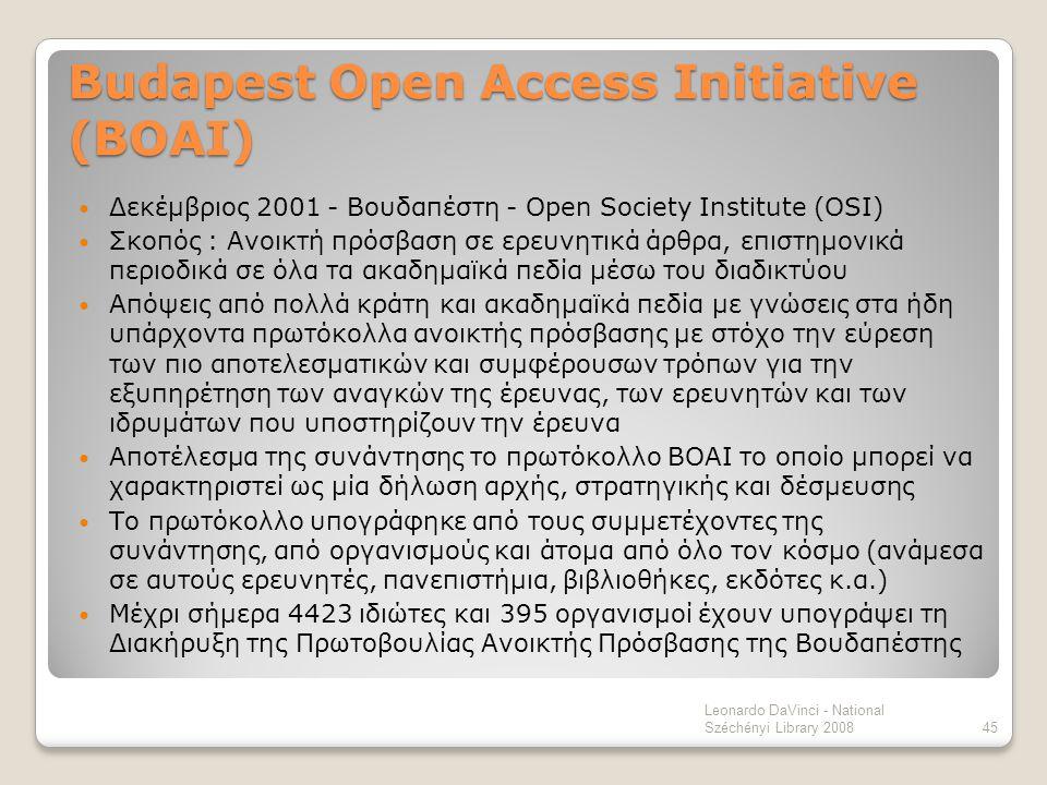 Budapest Open Access Initiative (BOAI) Δεκέμβριος 2001 - Βουδαπέστη - Open Society Institute (OSI) Σκοπός : Ανοικτή πρόσβαση σε ερευνητικά άρθρα, επισ