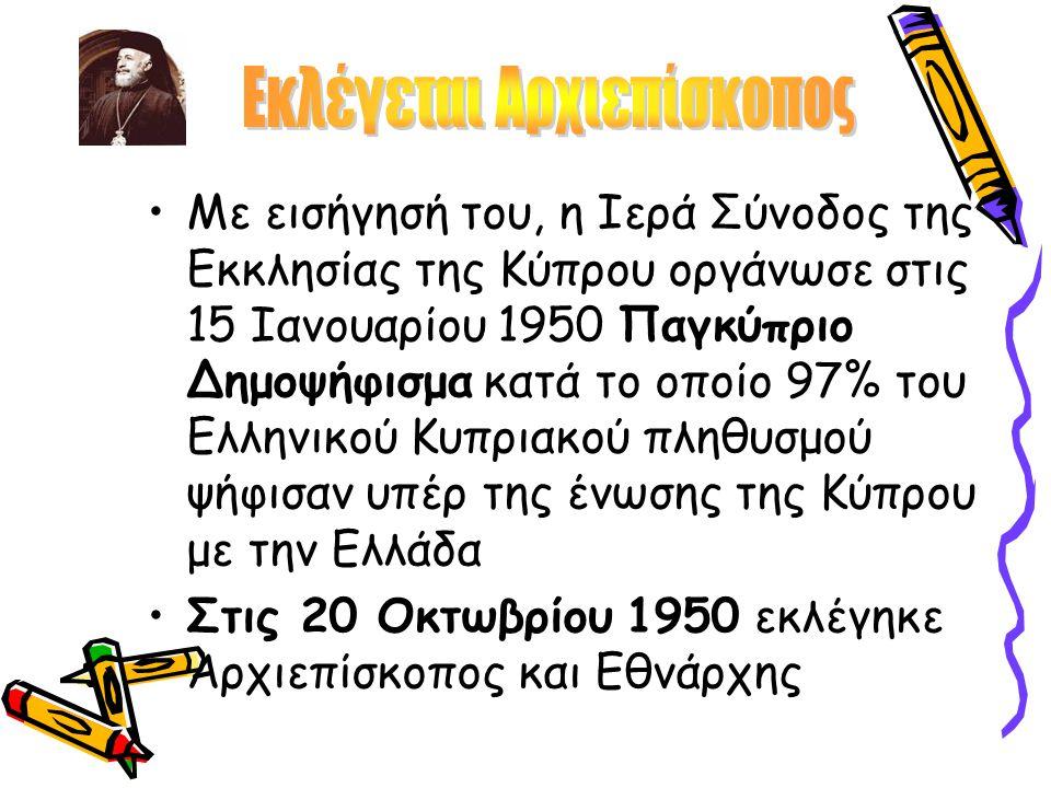 Με εισήγησή του, η Ιερά Σύνοδος της Εκκλησίας της Κύπρου οργάνωσε στις 15 Ιανουαρίου 1950 Παγκύπριο Δημοψήφισμα κατά το οποίο 97% του Ελληνικού Κυπριακού πληθυσμού ψήφισαν υπέρ της ένωσης της Κύπρου με την Ελλάδα Στις 20 Οκτωβρίου 1950 εκλέγηκε Αρχιεπίσκοπος και Εθνάρχης