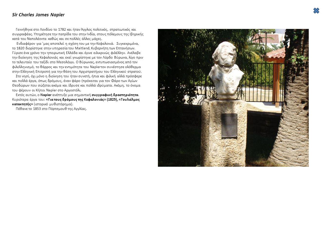 Sir Charles James Napier Γεννήθηκε στο Λονδίνο το 1782 και ήταν Άγγλος πολιτικός, στρατιωτικός και συγγραφέας. Υπηρέτησε την πατρίδα του στην Ινδία, σ