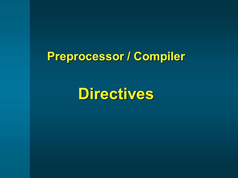 Preprocessor / Compiler Directives
