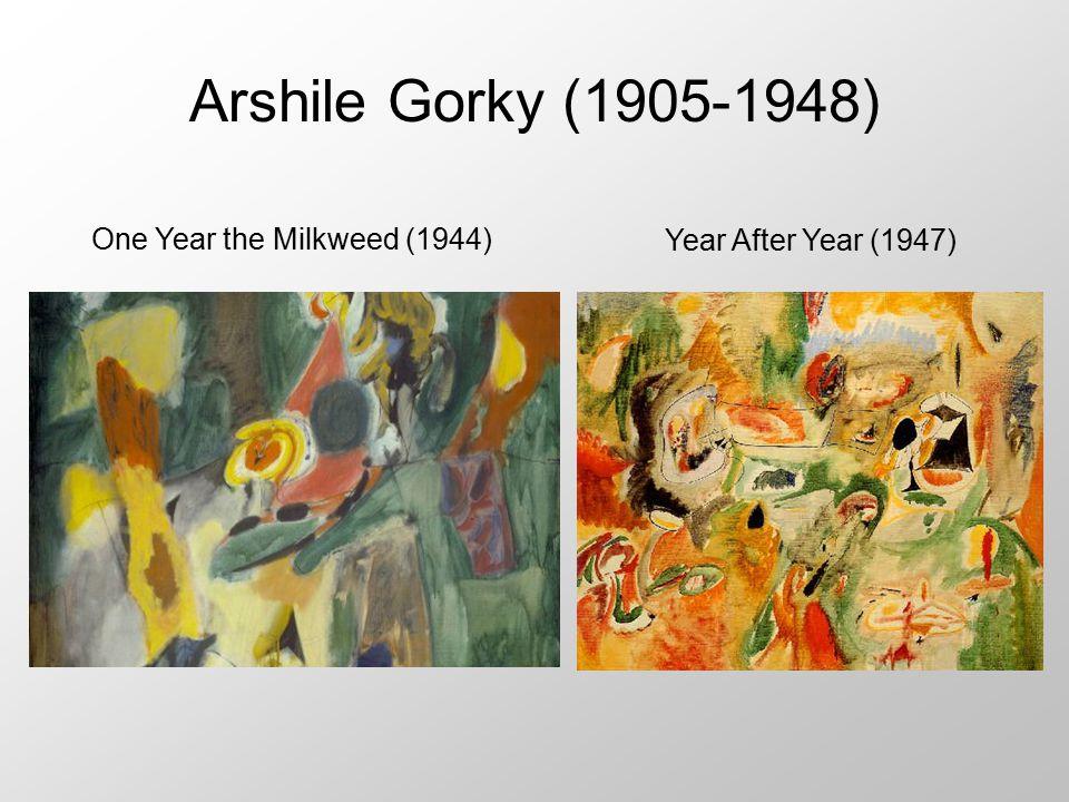 Arshile Gorky (1905-1948) One Year the Milkweed (1944) Year After Year (1947)