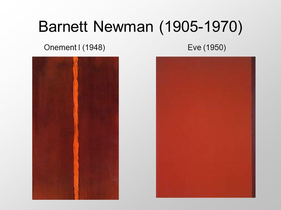 Barnett Newman (1905-1970) Onement I (1948)Eve (1950)