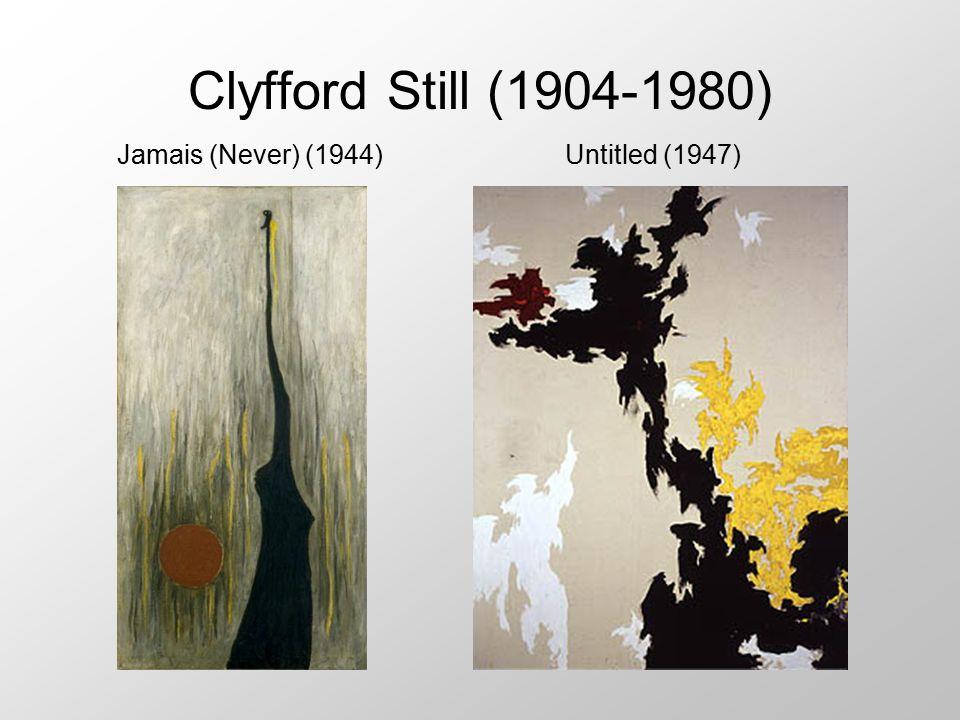 Clyfford Still (1904-1980) Jamais (Never) (1944)Untitled (1947)