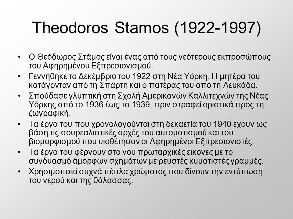 Theodoros Stamos (1922-1997) Ο Θεόδωρος Στάμος είναι ένας από τους νεότερους εκπροσώπους του Αφηρημένου Εξπρεσιονισμού. Γεννήθηκε το Δεκέμβριο του 192