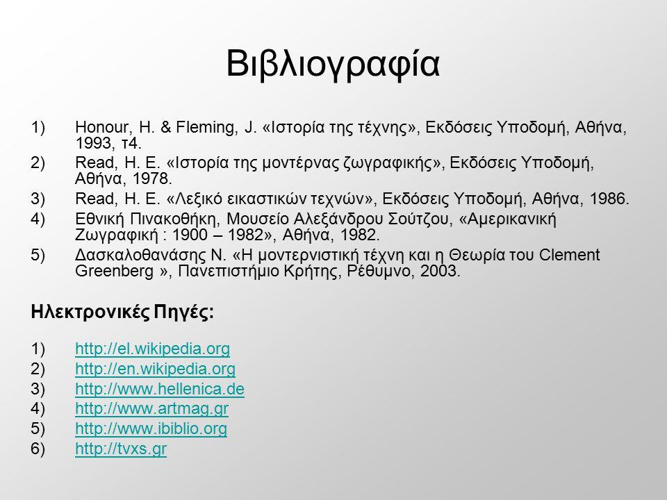 Βιβλιογραφία 1)Honour, H. & Fleming, J. «Ιστορία της τέχνης», Εκδόσεις Υποδομή, Αθήνα, 1993, τ4. 2)Read, H. E. «Ιστορία της μοντέρνας ζωγραφικής», Εκδ