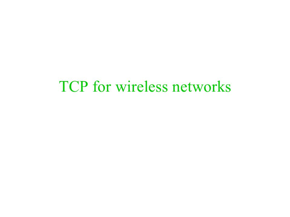 TCP for wireless networks